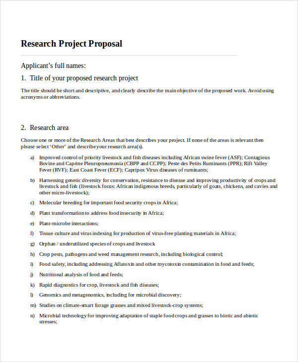 proposal for research project A research proposal is intended to convince others that you have a worthwhile research project and that you have the competence and the work-plan to complete it.