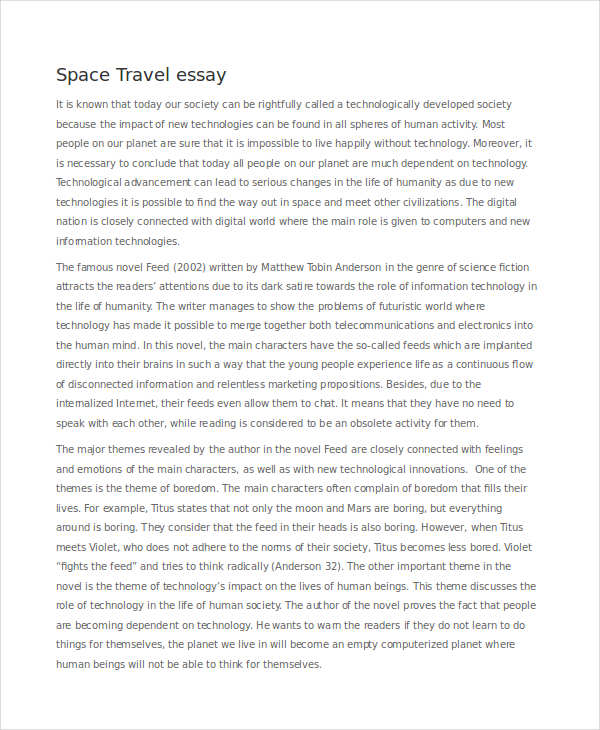 essays on space travel Firstly i think space travel is worth the time and money because with space travel we can learn more about space and what's up there also with.