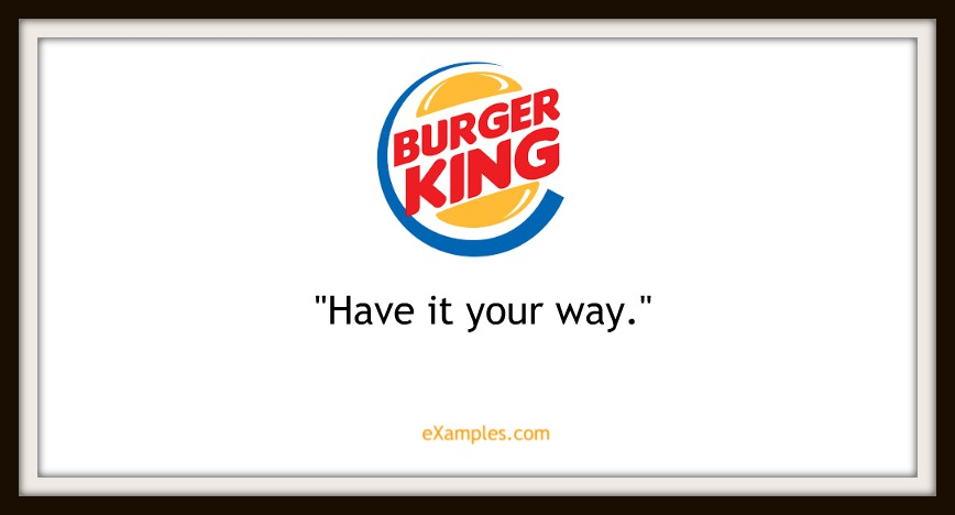 "Burger King: ""Have it your way"""