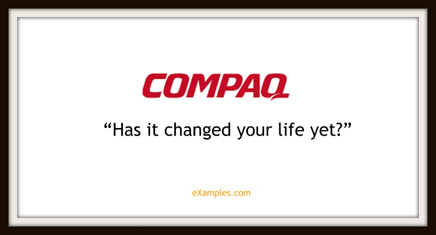 "Compaq: ""Has it changed your life yet?"""