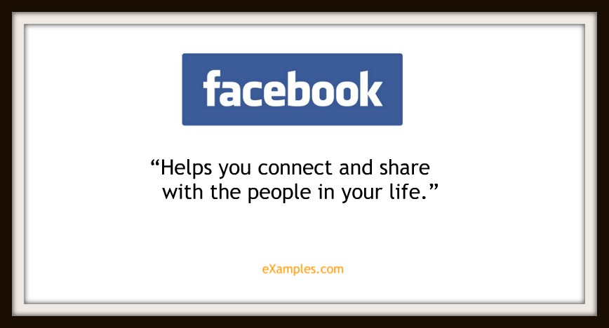 "Facebook: ""Helps you connect and share with the people in your life"""