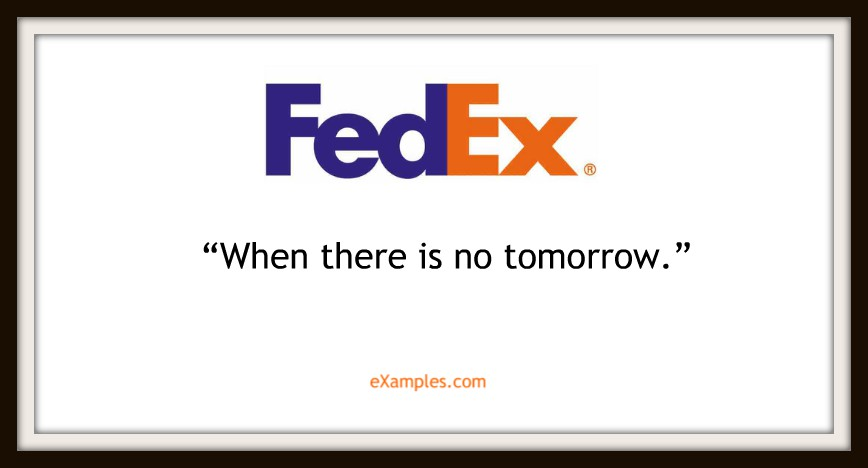 "FedEx: ""When there is no tomorrow."""