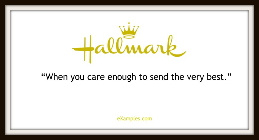 "Hallmark: ""When you care enough to send the very best"""