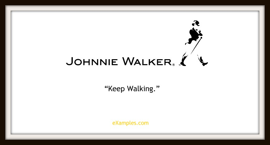 "Johnnie Walker: ""Keep walking."""