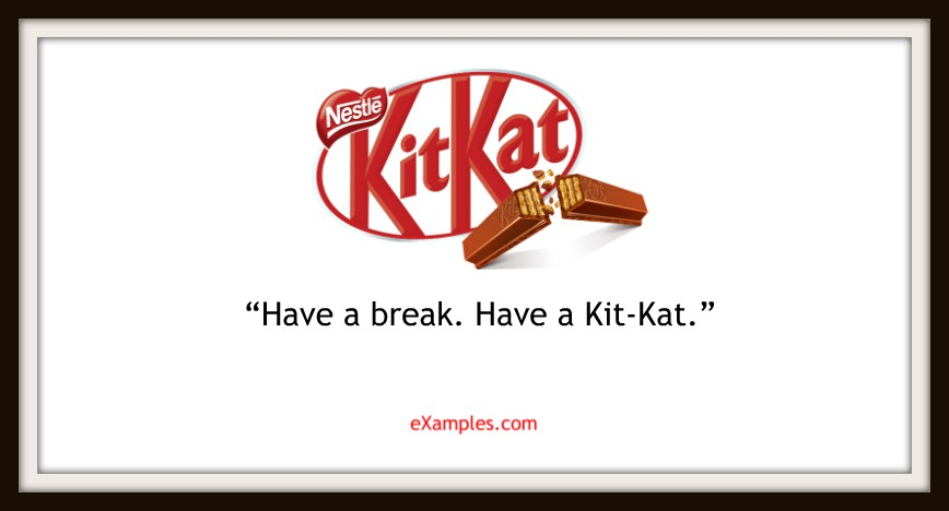 "Nestle's Kit-Kat: ""Have a break. Have a Kit-Kat."""