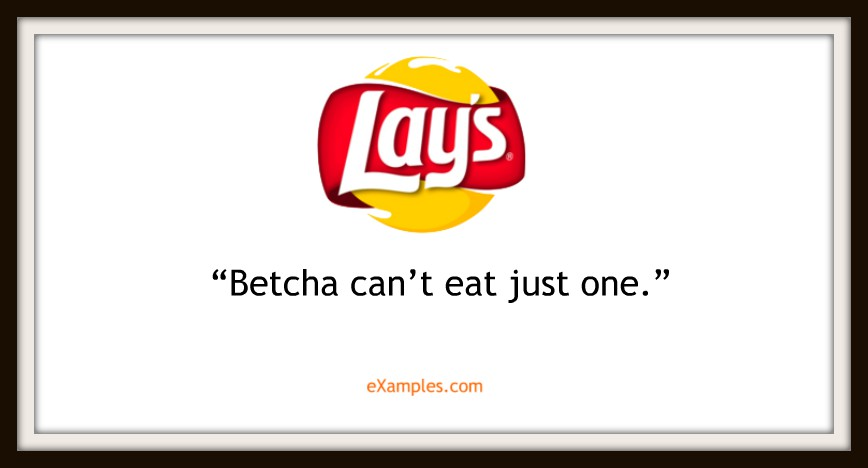 "Lay's: ""Betcha can't eat just one."""