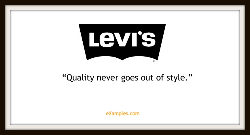 "Levi's: ""Quality never goes out of style."""