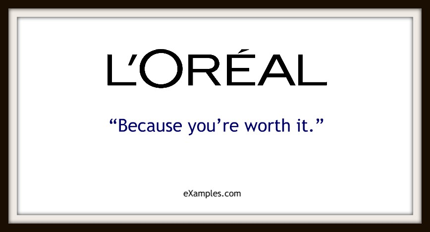 "L'Oreal: ""Because you're worth it"""