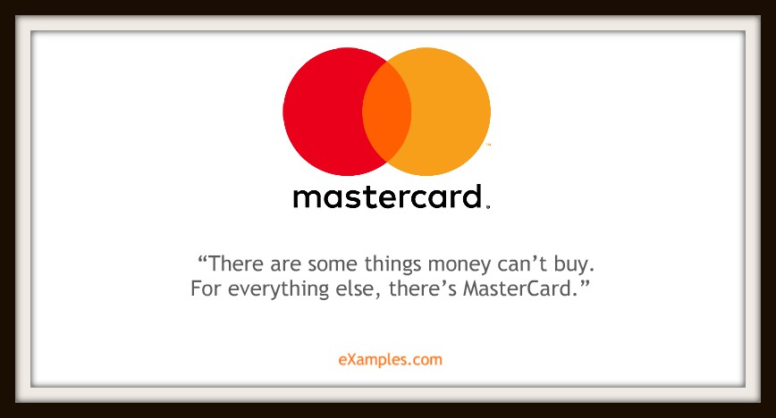 "MasterCard: ""There are some things money can't buy. For everything else, there's MasterCard."""