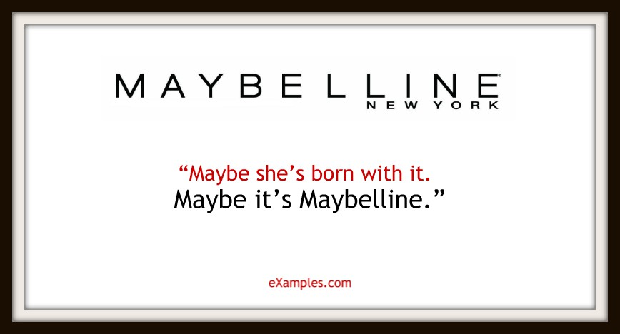 "Maybelline: ""Maybe she's born with it. Maybe it's Maybelline"""