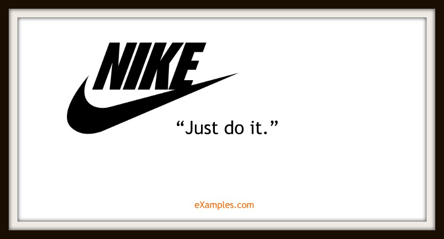 "Nike: ""Just do it."""