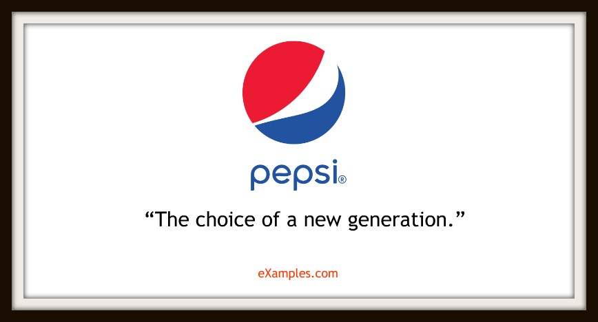 "Pepsi: ""The choice of a new generation."""