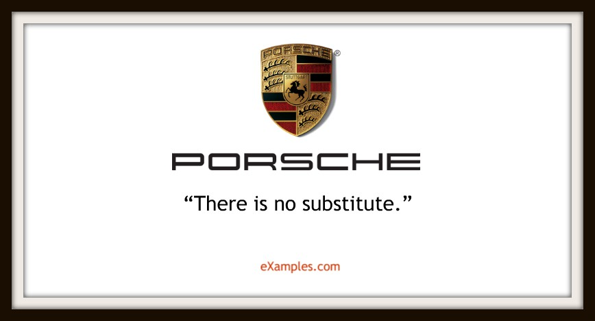 "Porsche: ""There is no substitute."""