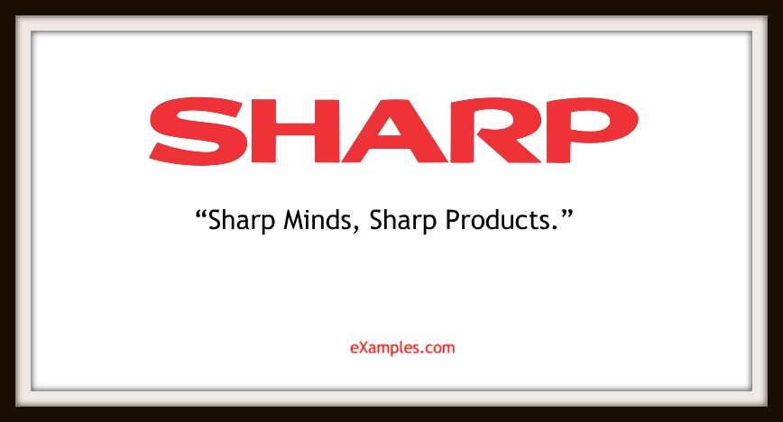 "Sharp: ""Sharp Minds, Sharp Products."""