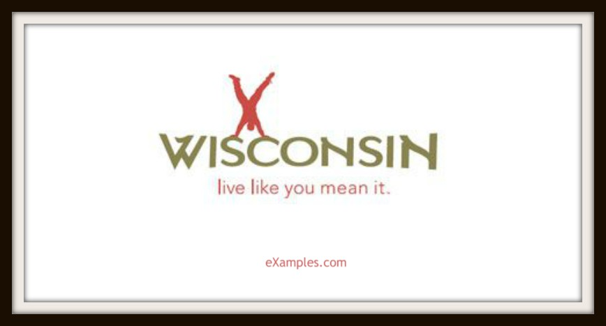 "Wisconsin: ""Live like you mean it."""