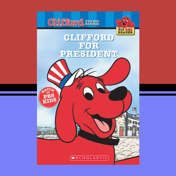 Clifford for President Children's Book Cover