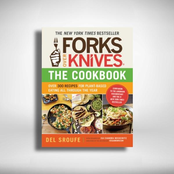 forks over knives – the cookbook cover